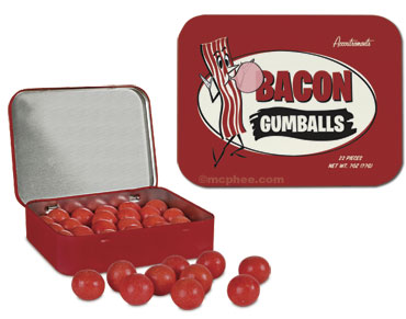 Bacon Gumballs Sound Delicious (I Think?)